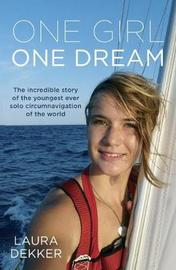 One Girl One Dream by Laura Dekker
