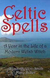 Celtic Spells by Allison Beldon-Smith