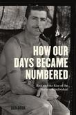 How Our Days Became Numbered by Dan Bouk