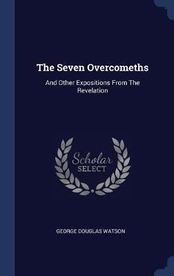 The Seven Overcomeths by George Douglas Watson image