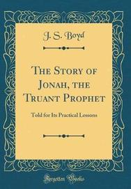 The Story of Jonah, the Truant Prophet by J.S. Boyd image