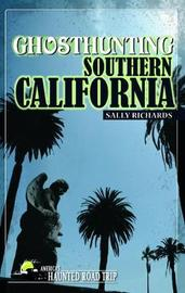 Ghosthunting Southern California by Sally Richards image