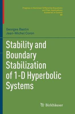 Stability and Boundary Stabilization of 1-D Hyperbolic Systems by Georges Bastin