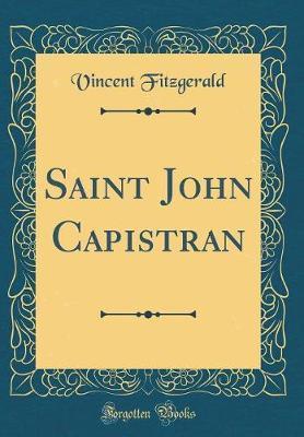 Saint John Capistran (Classic Reprint) by Vincent Fitzgerald image