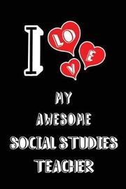 I Love My Awesome Social Studies Teacher by Lovely Hearts Publishing