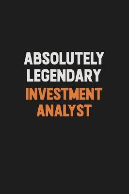 Absolutely Legendary Investment Analyst by Camila Cooper
