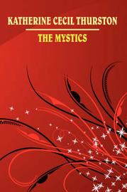The Mystics by Katherine Cecil Thurston image