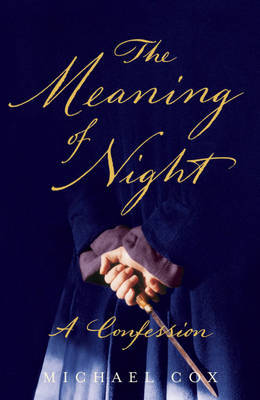The Meaning of Night by Michael Cox image