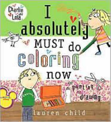 I Absolutely Must Do Coloring Now by Lauren Child image