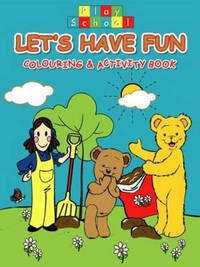 Let's Have Fun: Colouring and Activity Book by Play School image