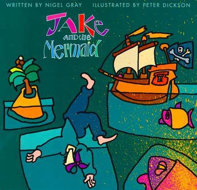 Jake and the Mermaid by Nigel Gray