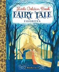 Little Golden Book Fairy Tale Favorites 3-in-1 by Grimm Brothers