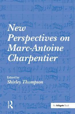 New Perspectives on Marc-Antoine Charpentier
