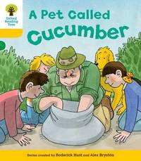 Oxford Reading Tree: Level 5: Decode and Develop a Pet Called Cucumber by Roderick Hunt