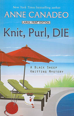 Die Knit, Purl by Anne Canadeo