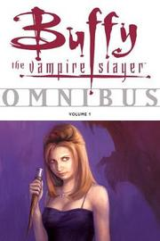 Buffy Omnibus Volume 1: Volume 1 by Joss Whedon