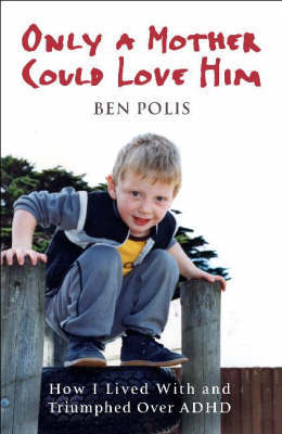 Only a Mother Could Love Him by Ben Polis