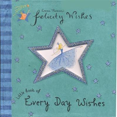 Felicity Wishes: Little Book Of Every Day Wishes by Emma Thomson image