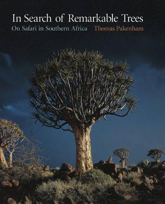 In Search Of Remarkable Trees by Thomas Pakenham