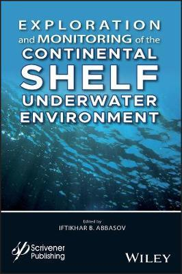 Exploration and Monitoring of the Continental Shelf Underwater Environment