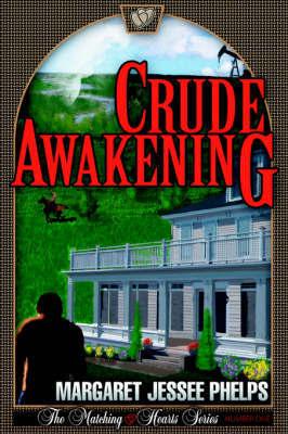 Crude Awakening by Margaret, Jessee Phelps