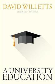 A University Education by David Willetts