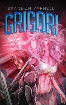 Grigori by Brandon Varnell