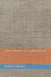 The Fortunes of Captain Blood by Rafael Sabatini