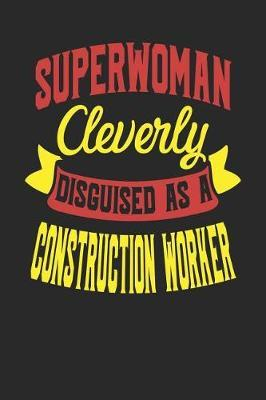 Superwoman Cleverly Disguised As A Construction Worker by Maximus Designs