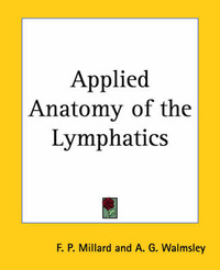 Applied Anatomy of the Lymphatics by F.P. Millard image