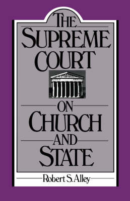 The Supreme Court on Church and State by Robert S. Alley image