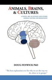 Animals, Brains and Cultures by Doug Fenwick