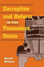 Corruption and Reform in the Teamsters Union by David Witwer image
