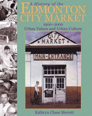 A History of the Edmonton City Market 1900-2000 by Kathryn Chase Merrett image