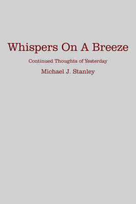Whispers On A Breeze by Michael J. Stanley
