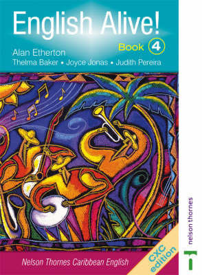 English Alive!: Nelson Thornes Caribbean English: Bk. 4 by A.R.B. Etherton
