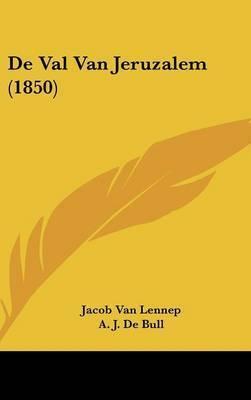 de Val Van Jeruzalem (1850) by Jacob van Lennep