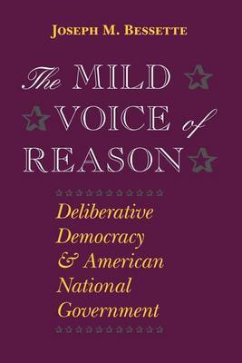 The Mild Voice of Reason by Joseph M. Bessette