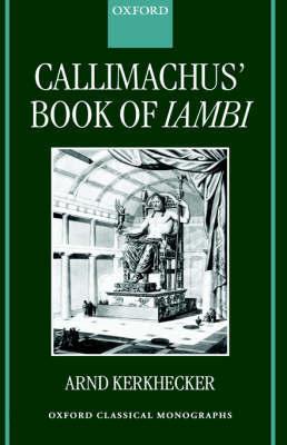 Callimachus' Book of Iambi by Arnd Kerkhecker image