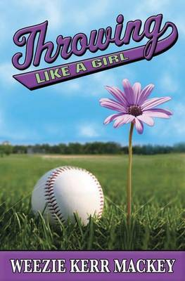 Throwing Like a Girl by Weezie Kerr Mackey image