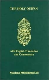 Holy Quran by Maulana Muhammad Ali