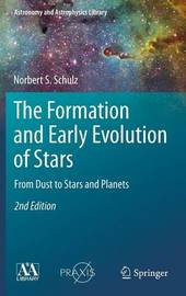 The Formation and Early Evolution of Stars by Norbert S Schulz