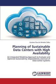 Planning of Sustainable Data Centers with High Availability by Rau De Almeida Callou Gustavo