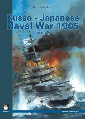 Russo-Japanese Naval War 1905: v. 2 by Piotr Olender image