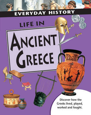 Life in Ancient Greece by Anne Pearson