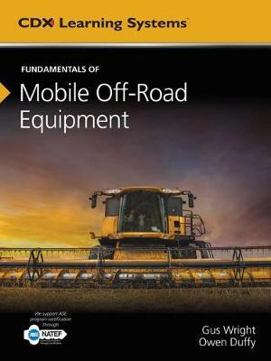 Fundamentals Of Mobile Heavy Equipment by Gus Wright