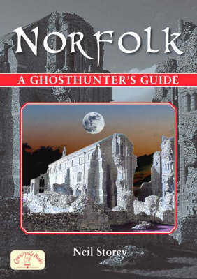 Norfolk - A Ghosthunter's Guide by Neil R. Storey image