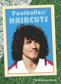 Footballers' Haircuts by Cris Freddi image
