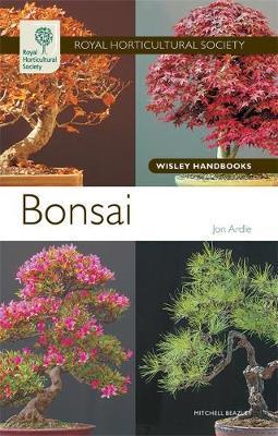 RHS Wisley Handbook: Bonsai by Jon Ardle