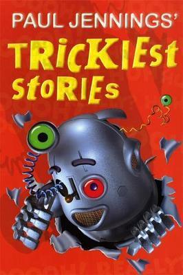Paul Jennings' Trickiest Stories by Paul Jennings